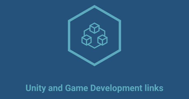 Unity and Game Development links (July 1st 2019) | Diego